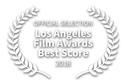 OFFICIAL SELECTION - Los Angeles Film Awards Best Score - 2018 - Thumbnail
